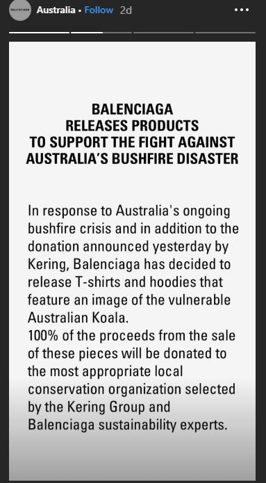 巴黎世家表示將銷售考拉衛衣及T恤的100%收益捐給「最適當且可持續發展的當地自然資源保護組織」,來營救、保育被大火影響的袋鼠、考拉、袋熊等動物。